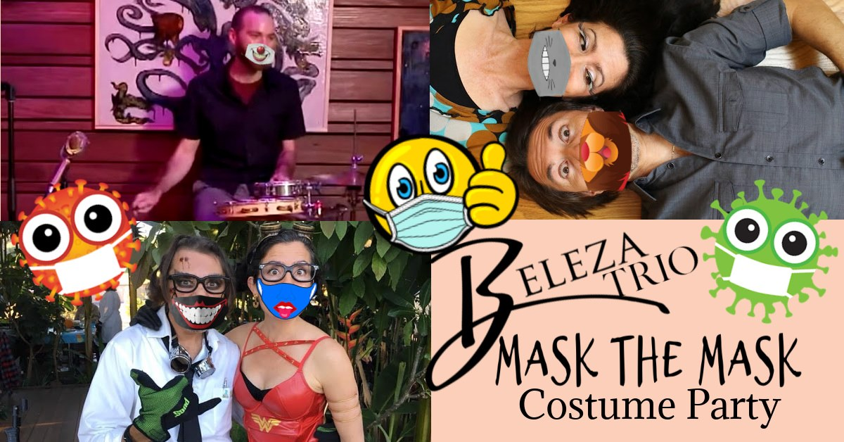 Beleza Trio – Mask the Mask Costume Party (Food Truck TBD)